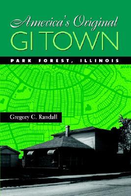 America's Original Gi Town By Randall, Gregory C.
