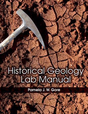 Historical Geology Lab Manual By Gore, Pamela
